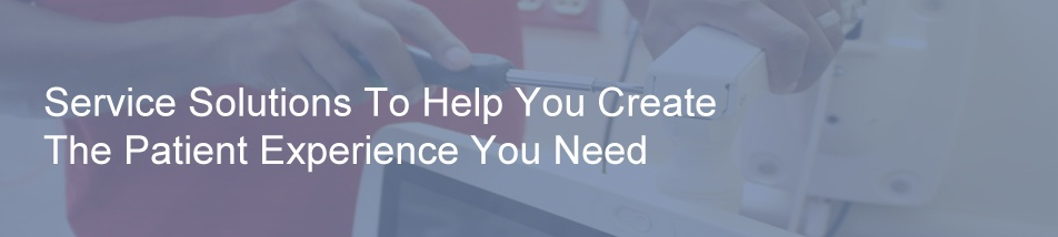 Service Solutions To Help You Create the Patient Experience You Need